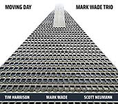 Mark Wade Trio - Moving Day