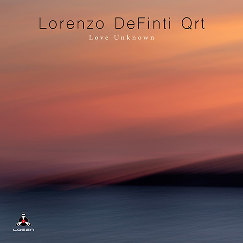 Lorenzo DeFinti Quartet - Love Unknown
